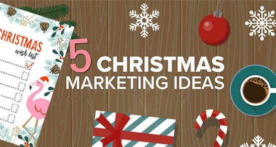 CHRISTMAS MARKETING: 5 Easy to Implement Sales Generating Ideas